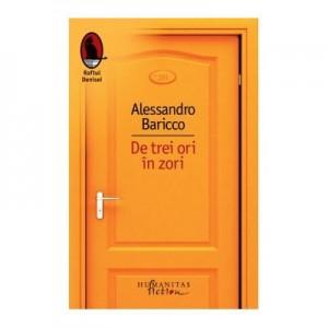 De trei ori in zori - Alessandro Baricco