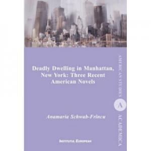 Deadly dwelling in Manhattan, New York. Three recent american novels - Anamaria Schwab-Frincu