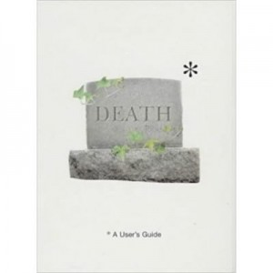 Death. A User's Guide - Tom Hickman