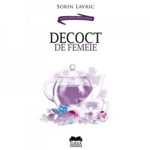 Decoct de femeie - Sorin Lavric