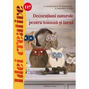 Decoratiuni naturale pentru toamna si iarna. Idei creative 117 - G. Auenhammer