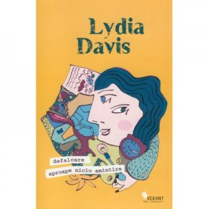 Defalcare. Aproape nicio amintire - Lydia Davis