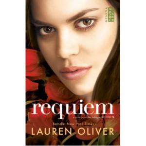 Delirium: Requiem. A treia parte din trilogia Delirium - Lauren Oliver