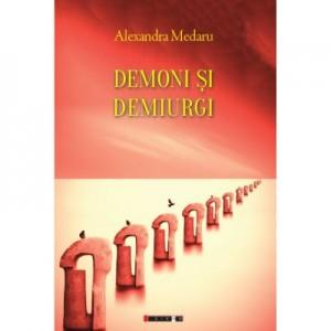 Demoni si demiurgi - Alexandra MEDARU