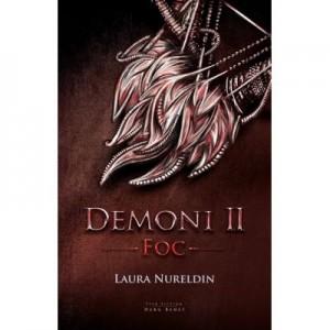 Demoni. Vol. 2. Foc - Laura Nureldin