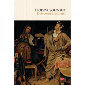Demonul meschin - Feodor Sologub