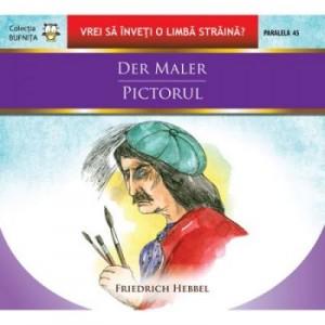 Der maler / Pictorul - Friedrich Hebbel