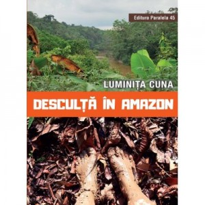Desculta in Amazon - Luminita Cuna