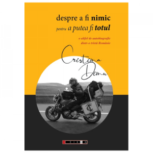 Despre a fi nimic pentru a putea fi totul - Cristina Dinu