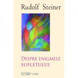 Despre enigmele sufletului - RUDOLF STEINER