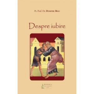 Despre iubire - Pr. Prof. Dr. Dumitru Belu