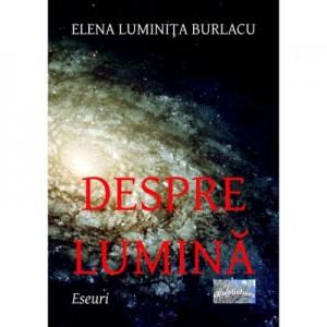 Despre lumina - Elena Luminita Burlacu