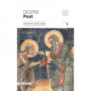 Despre post. Texte filocalice, maxime, cugetari - Pr. Prof. Dr. Dumitru Staniloae