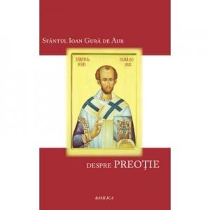 Despre Preotie - Sfantul Ioan Gura de Aur