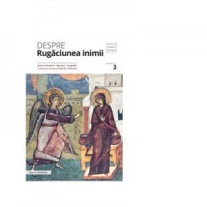 Despre rugaciunea inimii. Texte filocalice, maxime, cugetari - Pr. Dumitru Staniloae