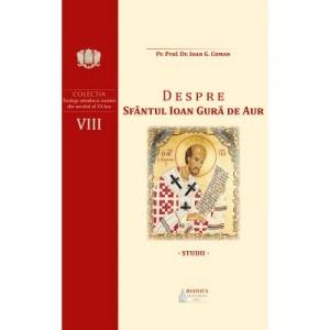 Despre Sfantul Ioan Gura de Aur - Pr. Prof. Dr. Ioan G. Coman