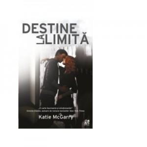 Destine la limita - Katie McGarry