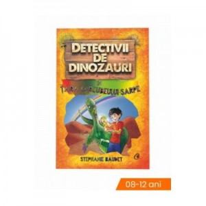Detectivii de dinozauri in tara curcubeului-sarpe. A patra carte - Stephanie Baudet