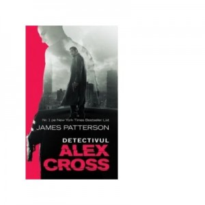 Detectivul Alex Cross - James Patterson