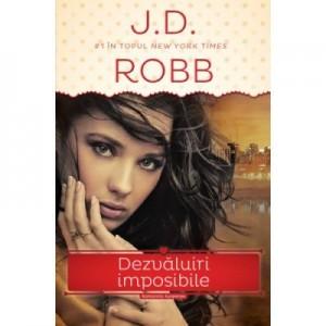 Dezvaluiri imposibile - J. D. Robb
