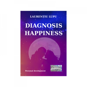 Diagnosis Happiness - Laurentiu Lupu
