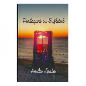 Dialoguri cu Sufletul - Anida Lasto