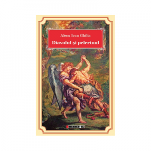 Diavolul si pelerinul - Alecu Ivan Ghilia