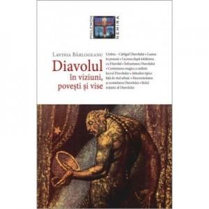 Diavolul in viziuni, povesti si vise - Lavinia Barlogeanu