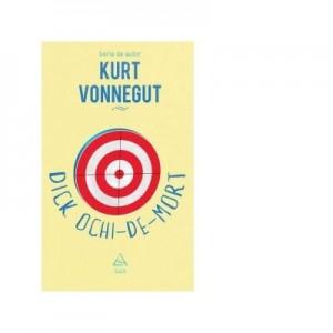 Dick Ochi-de-mort - Kurt Vonnegut
