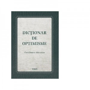 Dictionar de optimisme - Chris Simion