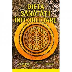 Dieta sanatatii infloritoare - Anonimus