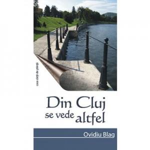 Din Cluj se vede altfel - Ovidiu Blag
