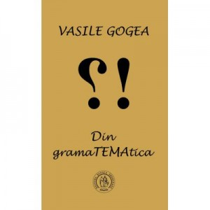 Din gramaTEMAtica - Vasile Gogea