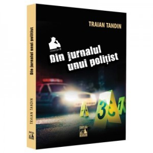 Din jurnalul unui politist - Traian Tandin