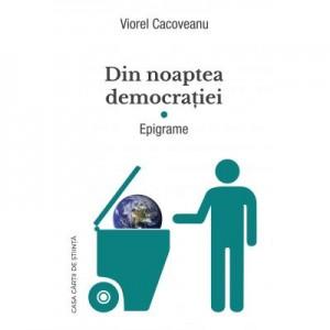 Din noaptea democratiei. Epigrame - Viorel Cacoveanu