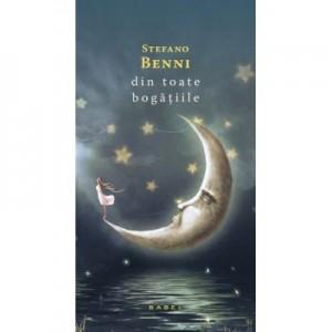 Din toate bogatiile - Stefano Benni