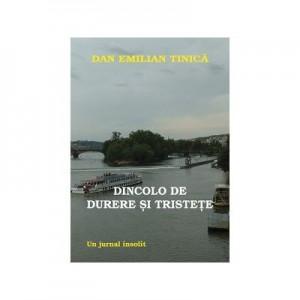 Dincolo de durere si tristete - Dan Emilian Tinica
