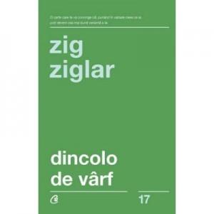 Dincolo de varf. Editia a III-a - Zig Ziglar