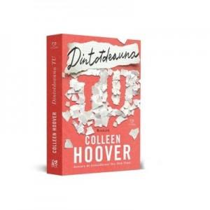 Dintotdeauna tu - Colleen Hoover