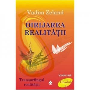 Dirijarea realitatii - Vadim Zeland
