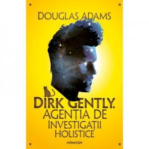 Dirk Gently. Agentia de investigatii holistice - Douglas Adams