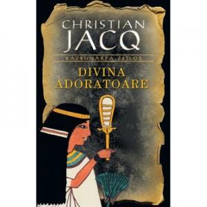 Divina Adoratoare (Razbunarea Zeilor vol. 2) - Christian Jacq