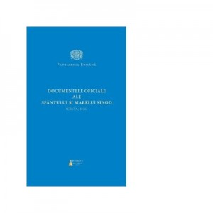 Documentele oficiale ale Sfantului si Marelui Sinod Creta 2016