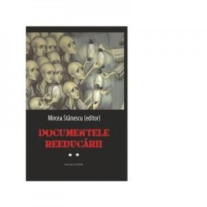 Documentele reeducarii. Vol. II - Mircea Stanescu