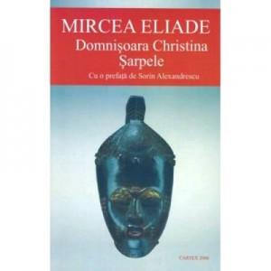Domnisoara Christina. Sarpele - Mircea Eliade
