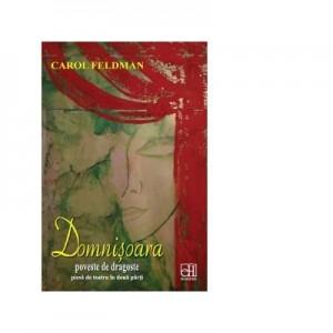Domnisoara. Poveste de dragoste - piesa de teatru in doua parti - Carol Feldman