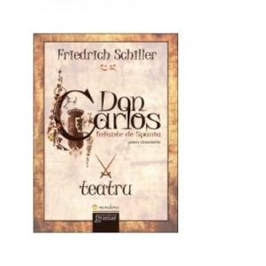 Don Carlos. Infante de Spania - Friedrich Schiller