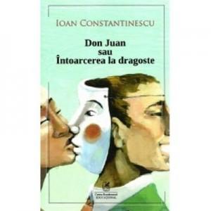 Don Juan sau intoarcerea la dragoste - Ioan Constantinescu