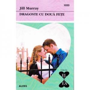 Dragoste cu doua fete - Jill Murray