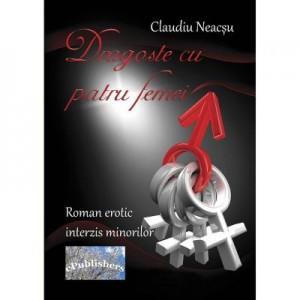 Dragoste cu patru femei - Claudiu Neacsu